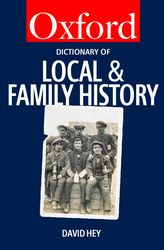 View the Oxford Dictionary of Local and Family History