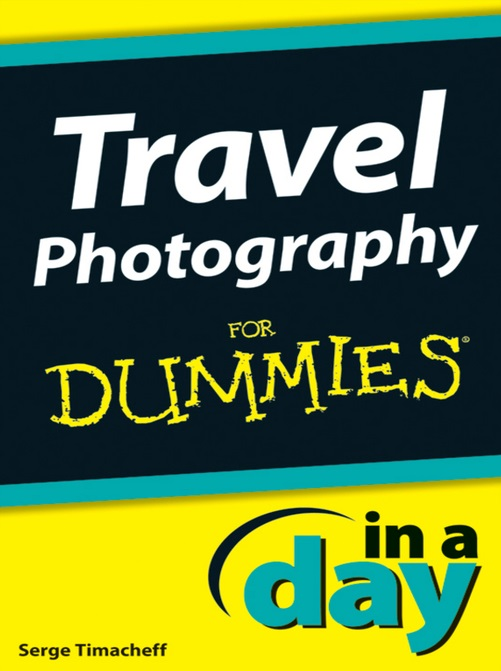 Book cover of 'Travel Photography for Dummies in a say' by Serge Timacheff.