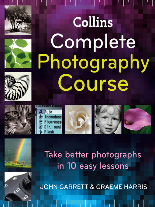 Book cover of 'Collins Complete Photography Course' by John Garret and Graeme Harris