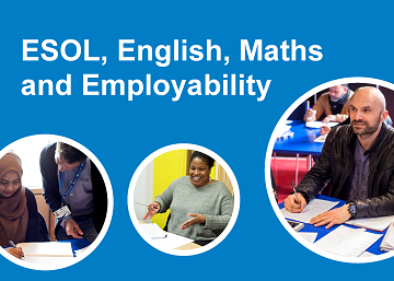 esol, english, maths and employability